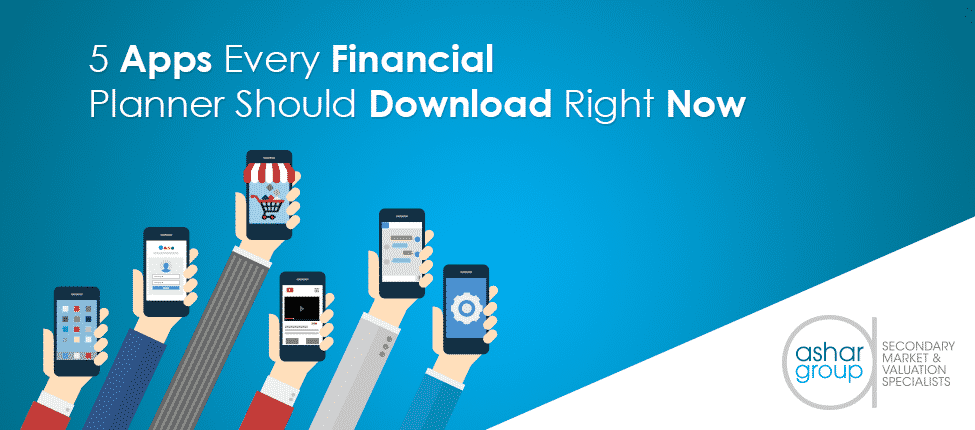 5 apps every financial planner should download right now ashar group